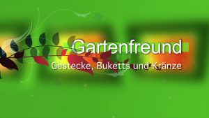 Gestecke + Kränze