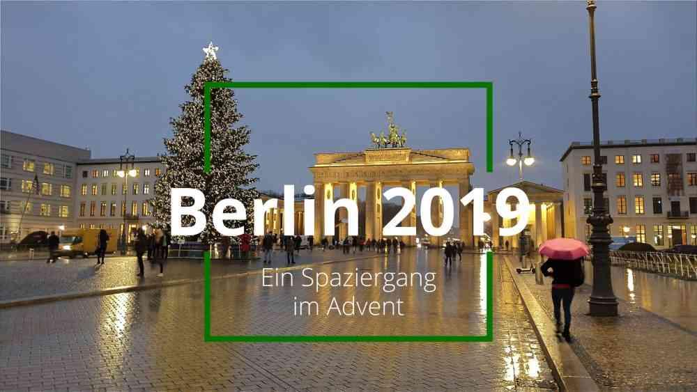 Berlin 2019 – Ein Spaziergang im Advent