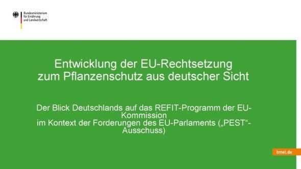 Entwicklung der EU Rechtsetzung zum Pflanzenschutz aus deutscher Sicht.